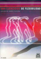 El libro de Mil cuatro ejercicios de flexibilidad autor ASCENSION IBAÑEZ RIESTRA DOC!