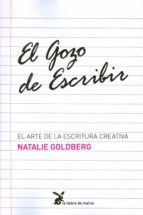 el gozo de escribir: el arte de la escritura creativa natalie goldberg 9788487403095