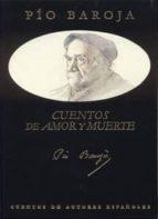 cuentos de amor y muerte (3ª ed.)-pio baroja-9788489142695
