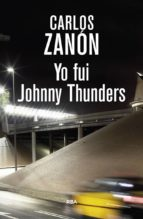 yo fui johnny thunders (3ª ed.) carlos zanon 9788490568095