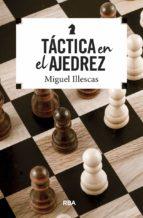 tacticas en el ajedrez-miguel illescas cordoba-9788490569795