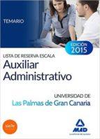 lista de reserva escala auxiliar administrativo de la universidad de las palmas de gran canaria: temario-9788490934395
