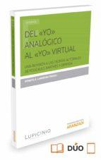 El libro de Del yo analogico al yo virtual autor RENATO A. LANDEIRA PRADO PDF!