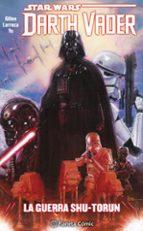 star wars darth vader tomo nº 03/04 (recopilatorio): la guerra shu torun salvador larroca kieron gillen 9788491467595