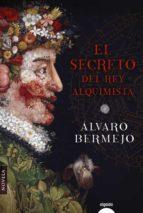 el secreto del rey alquimista-alvaro bermejo-9788491890195