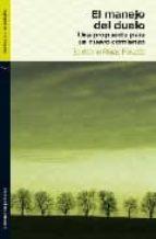 El libro de El manejo del duelo: una propuesta para un nuevo comienzo autor SANTIAGO ROJAS POSADA PDF!