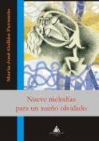 nueve melodias para un sueño olvidado-maria jose galian paramio-9788492594795