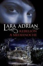 rebelion a medianoche lara adrian 9788492617395