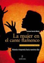 la mujer en el cante flamenco-carmen garcia matos-9788492924295
