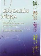 educación física. eso. tercer curso cuarto curso. libro del alumno 9788493016395