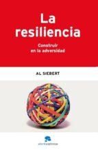 la resiliencia: construir en la adversidad-al siebert-9788493521295