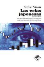 las velas japonesas: una guia contemporanea de las antiguas tecni cas de inversion de extremo oriente steve nison 9788493622695
