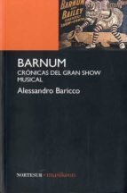 barnum: cronicas del gran show musical jose manuel caballero artigas 9788493784195