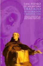 El libro de Tratado de la oracion y meditacion autor SAN PEDRO DE ALCANTARA TXT!