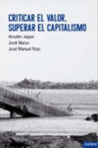 criticar el valor, superar el capitalismo-anselm jappe-jordi maiso-9788494270895