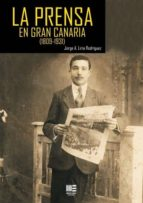 El libro de La prensa en gran canaria (1809-1931) autor JORGE A. LIRIA RODRIGUEZ TXT!