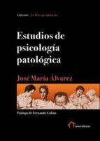 estudios de psicología patológica jose maria alvarez 9788494623295