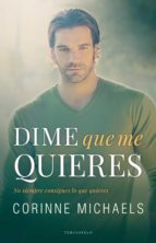 dime que me quieres (ebook)-corinne michaels-9788494718595