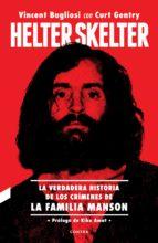 helter skelter: la verdadera historia de los crímenes de la familia manson (ebook) 9788494968495