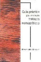 guia practica para elaborar trabajos monograficos-ricardo velilla barquero-9788495186195