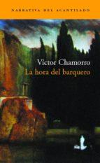 la hora del barquero-victor chamorro-9788495359995