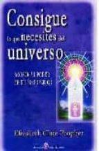 consigue lo que necesites del universo elizabeth clare prophet 9788495513595
