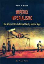 imperio & imperialismo: una lectura critica de michael hardt y an tonio negri (el viejo topo) atilio a. boron 9788495776495