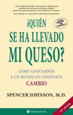 ¿quien se ha llevado mi queso?: como adaptarnos a un mundo en con stante cambio-spencer johnson-9788495787095