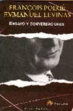 ensayo y conversaciones-emmanuel levinas-françois poirie-9788495897695