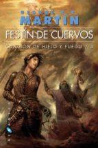 festin de cuervos (ed. rustica) (cancion de hielo y fuego iv)-george r.r. martin-9788496208995