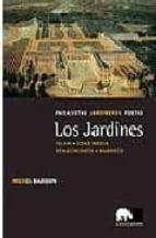 los jardines: paisajistas jardineros poetas: islam, edad media, r enacimiento, barroco michel baridon 9788496258495