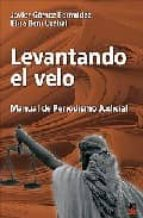 levantando el velo: manual de periodismo judicial-javier gomez bermudez-elisa beni uzabal-9788496437395