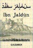 ibn jaldun: la memoria de la historia gonzalo hernandez guarch 9788496651395