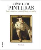 como leer pinturas: una guia sobre sus significados y metodos-liz rideal-9788496669895