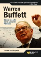 warren buffet: como invertir para generar riqueza james o loughlin 9788496998995