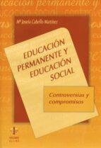 educacion permanente y educacion social: controversias y compromi sos mª josefa cabello martinez 9788497000895