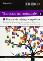 tecnicas de redaccion 6: manual de lengua española-andrea pastor-dionisio escobar-esther mayoral-9788497328395