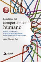 las claves del comportamiento humano (ebook)-juan manuel opi-9788497355995