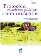 protocolo, relaciones publicas y comunicacion jose antonio dorado juarez 9788497566995