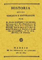 historia de los vinculos y mayorazgos (ed. facsimil de la ed. de 1805)-juan sempere y guarinos-9788497610995
