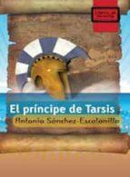 el principe de tarsis (libros de mochila)-antonio sanchez-escalonilla-9788497713795