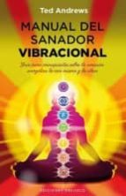 manual del sanador vibracional-ted andrews-9788497779395