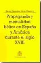 propaganda y mentalidad belica en españa y america durante el sig lo xviii david gonzalez cruz 9788497813495