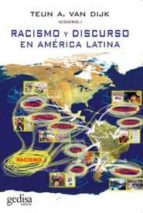 racismo y discurso en america latina teun a. van dijk 9788497841795