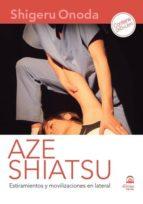 aze shiatsu. estiramientos y movilizaciones en lateral (libro + dvd)-shigeru onoda-9788498273595