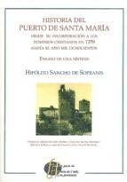 historia del puerto de santa maria. desde su incorporacion a los dominios cristianos en 1529 hasta el año 1800 sancho de sopranis 9788498281095