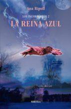 los incorpóreos 2. la reina azul (ebook)-ana ripoll-9788498416695