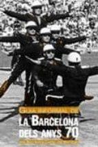 guia informal de la barcelona dels anys 70 josep maria huertas jose marti gomez 9788498504095
