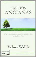 las dos ancianas-velma wallis-9788498722895