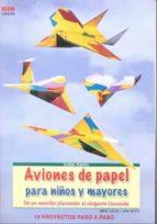 aviones de papel para niños y mayores: de un sencillo planeador a l elegante concorde-rene lucio-9788498741995